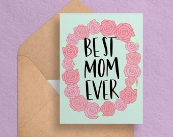 Printable Birthday Card for Mom/Mother's Day Card - Best Mom Ever -  Cute/Floral Mothers Day Card - Digital Download//Printable Card