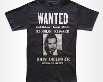 John Dillinger Wanted Poster T Shirt (American Outlaw) Graphic Tees for Men, Women & Children -  Short Sleeve and Long Sleeve Available!