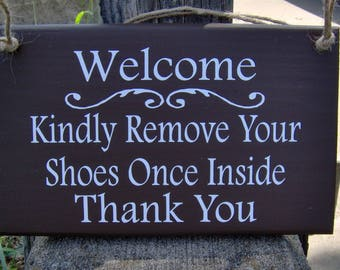 Welcome Sign Kindly Remove Shoes Once Inside Thank You Wood Vinyl Sign Outdoor Entry Door Sign Take Off Shoes Porch Sign Housewarming Gift