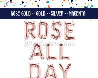 ROSE ALL DAY |  Rose All Day Banner | Rose All Day Party | Rose Gold Balloons | Gold Letter Balloons | Rose All Day Bachelorette Party