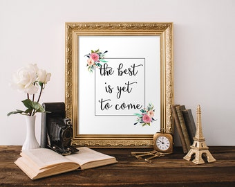 The Best is Yet to Come Quote Printable Quote Motivational Print Inspirational Wall Art