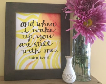 Bible Verse Art, Christian Art, Religous Art, And When I Wake Up You Are Still with Me, Psalm 139:18, Handmade Watercolor Art Print