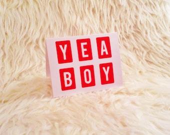 """Greeting Card - """"YEA BOY"""""""