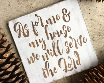 As for me and my house we will serve the lord, Serve the Lord, Scripture signs, Wood sogns, Distressed signs, Rustic signs