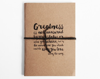 Hand finished notebook with modern brush script quote, Journal, Diary, Planner - Recycled brown card. Greatness