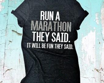 Marathon Run TShirt. Funny Marathon Shirt. Run A Marathon They Said It Will Be Fu They Said Shirt. Running Group Shirts. Marathon Tops