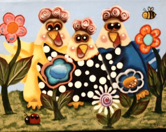 Original Whimsical Chickens in the garden!  Three Chickens with a bee and a ladybug.
