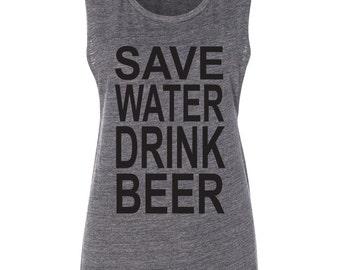Save Water Drink Beer Muscle Tank Beer Tank Top Drinking Tank