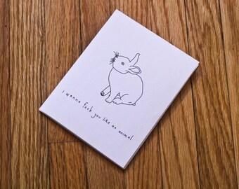 Printable Greeting Card -  I Wanna Fuck You Like An Animal