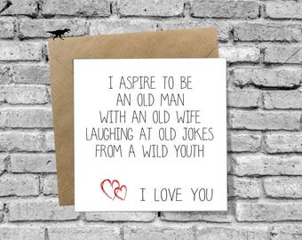 I aspire to be an old man Greetings Card for Birthday Christmas Valentines Day Anniversary Love Boyfriend Girlfriend Husband Wife
