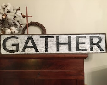 Gather Sign, Fixer Upper Inspired Signs,30x7.25 Rustic Wood Signs, Farmhouse Signs, Wall Décor