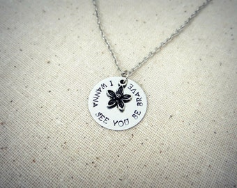 I Wanna See You Be Brave Hand Stamped Charm Necklace With Flower Charm