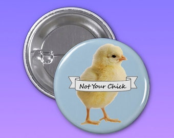 Not Your Chick Feminist Button 1 1/4 Inch pin-back button, Backpack pin