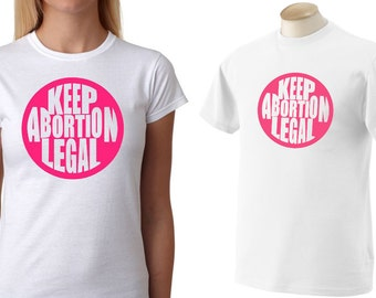 Keep Abortion Legal Tee | Pink t-shirt | Activist | Planned Parenthood Shirt | Repro Rights Top