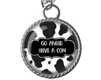 Cow Necklace, Funny Quote Image Pendant Key Chain Handmade