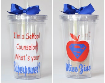 Teacher Gift - I'm a School Counselor. What's Your Superpower? - Tumbler