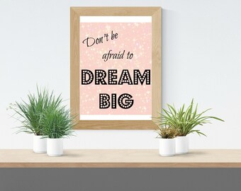 Dream Big Quote, Motivational Quote, Digital Print 8.5 x 11 inches