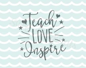 Teach Love Inspire SVG Teacher SVG Vector File. Cricut Explore and more. Cut or Print. Teach Love Inspire Teacher Instructor School SVG