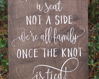Choose a Seat Not a Side Sign - Rustic Wedding Sign - No Seating Plan Sign  for Wedding - WS-236