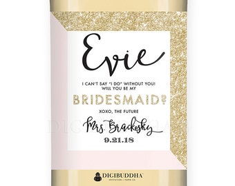 Will You Be My Bridesmaid? WINE LABEL Bridesmaid Proposal Blush Pink Gold Glitter Champagne Personalized Maid of Honor Wine Proposal - Evie