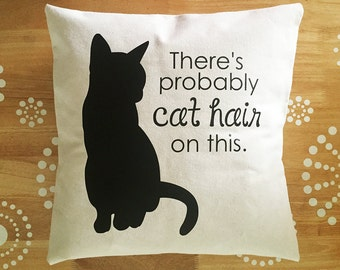 Cat Pillow Cover, Throw Pillow Cover, Cat Hair Pillow Cover, Funny Cat Quote Pillow Cover, There's Probably Cat Hair on This Pillow Cover