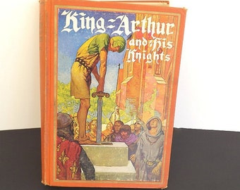 1927 Antique Book, King Arthur and His Knights, Vintage Book, Elizabeth Merchant, Childs Book, Childrens Fiction, Literary Classic Fiction