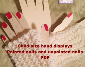Children's Size Hand Displays for Fingerless Gloves. PDF. Not a Finished Product