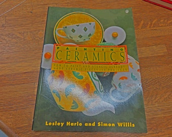 """Craft Book - """"Painting Ceramics"""" by Lesley Harle and Simon Willis"""