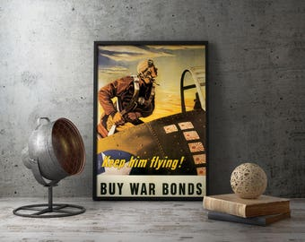 Printable Wall Art - WW1 American Air Force Propaganda Poster - Keep Him Flying - War Bonds, wwi poster, ww1 poster, world war one, aviator