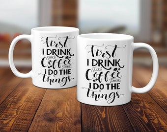 Coffee Mug - First Coffee, Then Things
