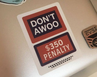Don't Awoo: 350 Dollar Penalty – Weatherproof Vinyl Sticker