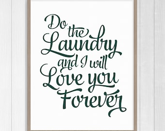 Do The Laundry And I'll Love You Forever // JPEG Image 8x10 in // Instant Download