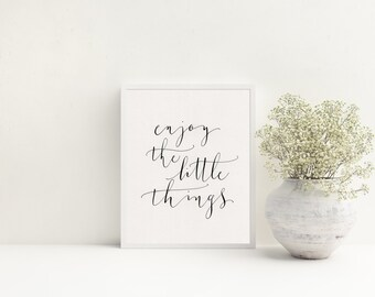 enjoy the little things - Instant download printable wall art - motivational - printable quote in calligraphy