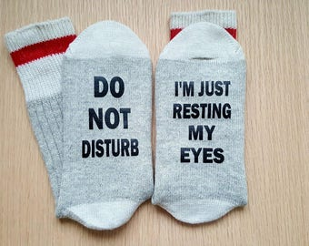 Funny Socks, Sassy Socks, Do Not Disturb, Sleep tired, Customize, Family Gifts, Friend Gifts, Coworker Gifts, Teacher Gifts