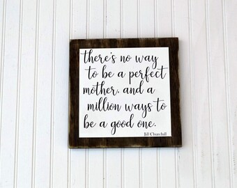 There's No Way to Be a Perfect Mother, Wood Sign, Farmhouse Sign, Mother's Day, Jill Churchill