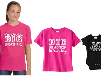 Set of 3 Big Sister Shirt set Big Sister Training, Professional Big Sister, Plot Twist Siblings T shirts Big Sister Announcement Sister gift