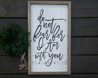 Do not fear for I am with you | Isaiah 41:10 | Scripture Wood Sign | Modern Farmhouse Décor | Bedroom Décor | Wall Décor