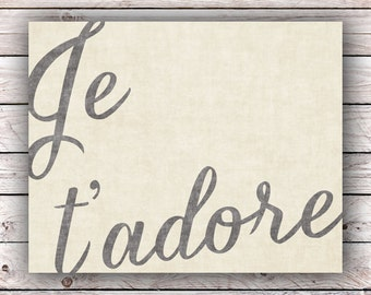 Je t'adore Printable Art Print Instant Digital Download Typography Art Print French Quote Art Print France Francophile Home Decor Wall Art