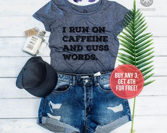 I run on Caffeine and Cuss words, Women Shirt, Ladies Shirt, Funny Shirt, Coffee Shirt, Coffee T-shirt