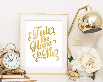 Feels Like Home - Faux Gold Foil - PRINTABLE DIGITAL DOWNLOAD 8X10