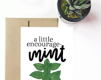 A little encourage-mint - Greeting Card