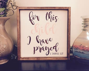 For this child I have prayed - framed wooden sign