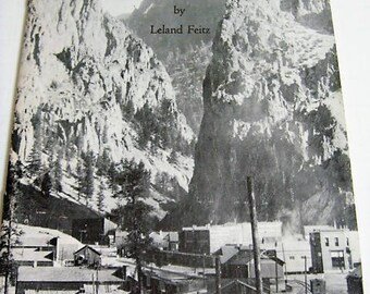 Creede Colorado Boom Town by Leland Feitz A Quick History of