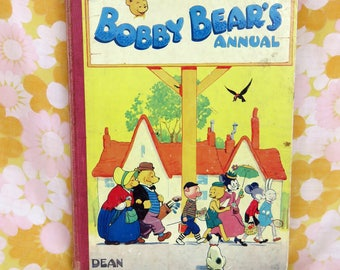 Vintage 50s Bobby Bear Annual  - the sweetest illustrations!  Published by Dean & Son