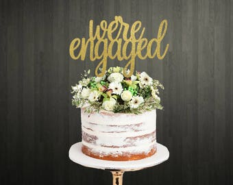 We're Engaged Cake Topper / Engaged Cake Topper / Engagement Party Decorations /  Engagement Cake Topper / Cake Topper / Engaged Cake Topper