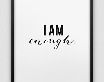 I am enough. print // black and white home decor print // typographic poster // motivational inspirational print