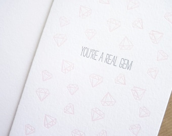 You're a Real Gem – Letterpress Card