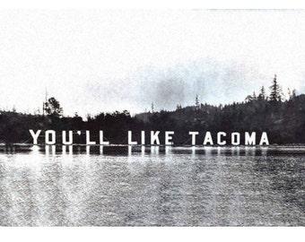You'll Like Tacoma Print