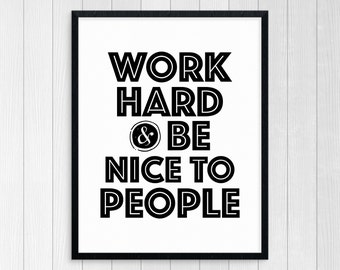 Printable Art Work Hard Be Nice Wall Art Inspirational Quote Motivational Quote Room Decor Wall Decor Typography Art Print Black And White