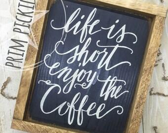 Coffee // Rustic coffee sign // life is short enjoy the coffee // coffee home decor